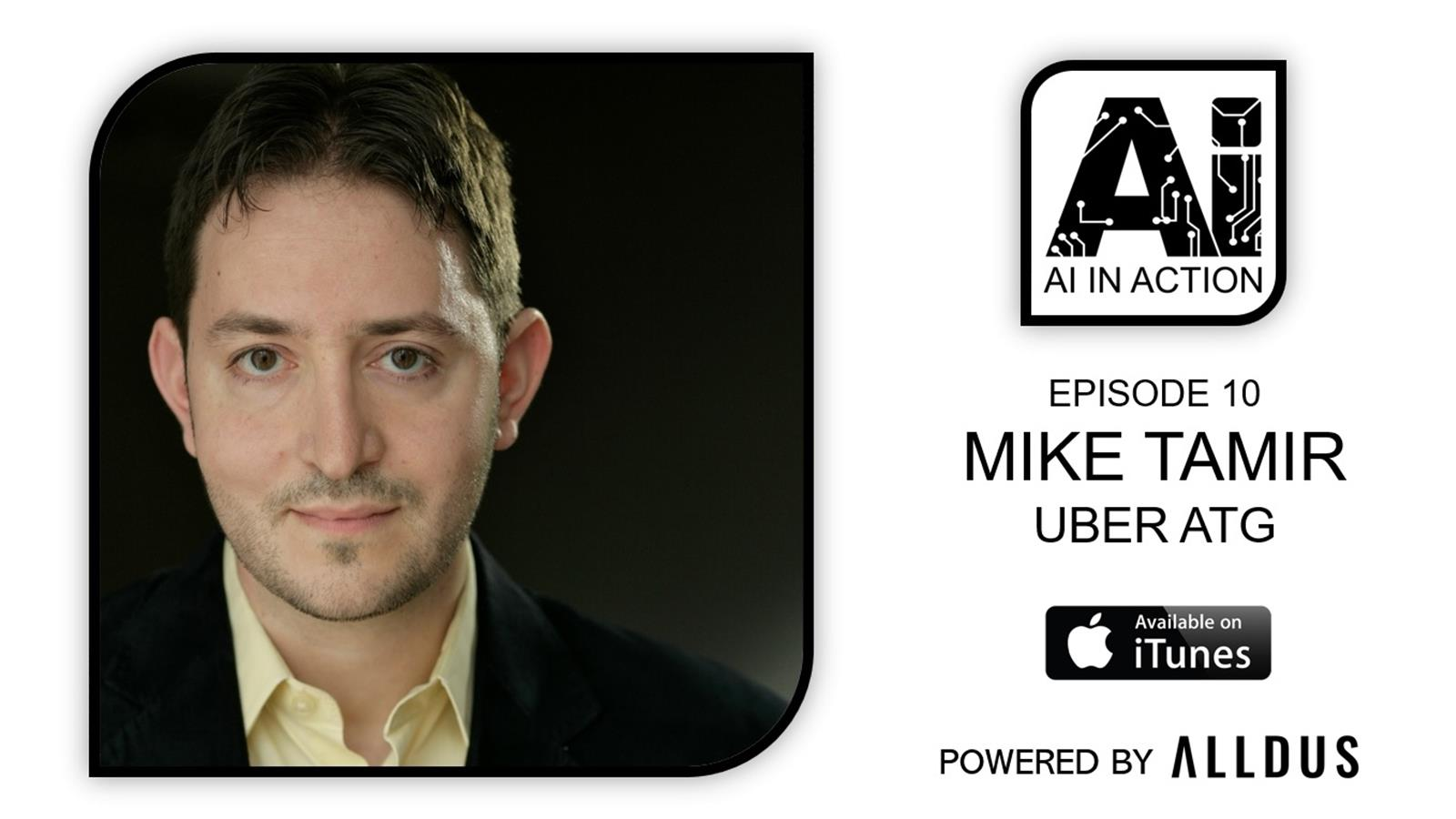 AI in Action E10: Mike Tamir, Head of Data Science at Uber ATG